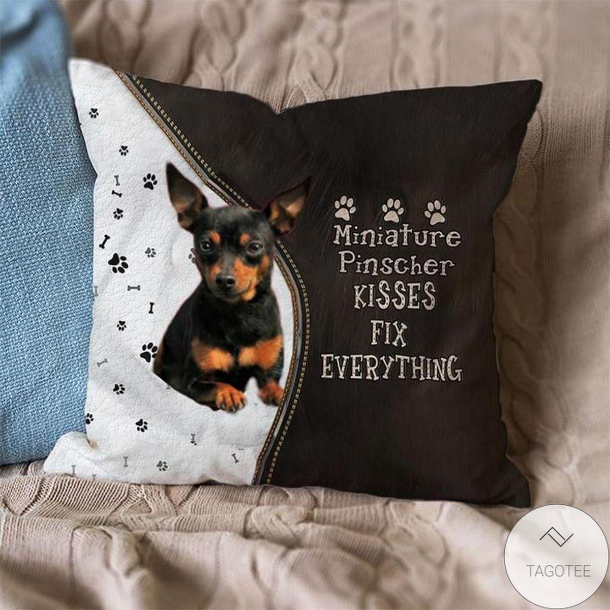 Perfect Miniature Pinscher Kisses Fix Everything Pillowcase