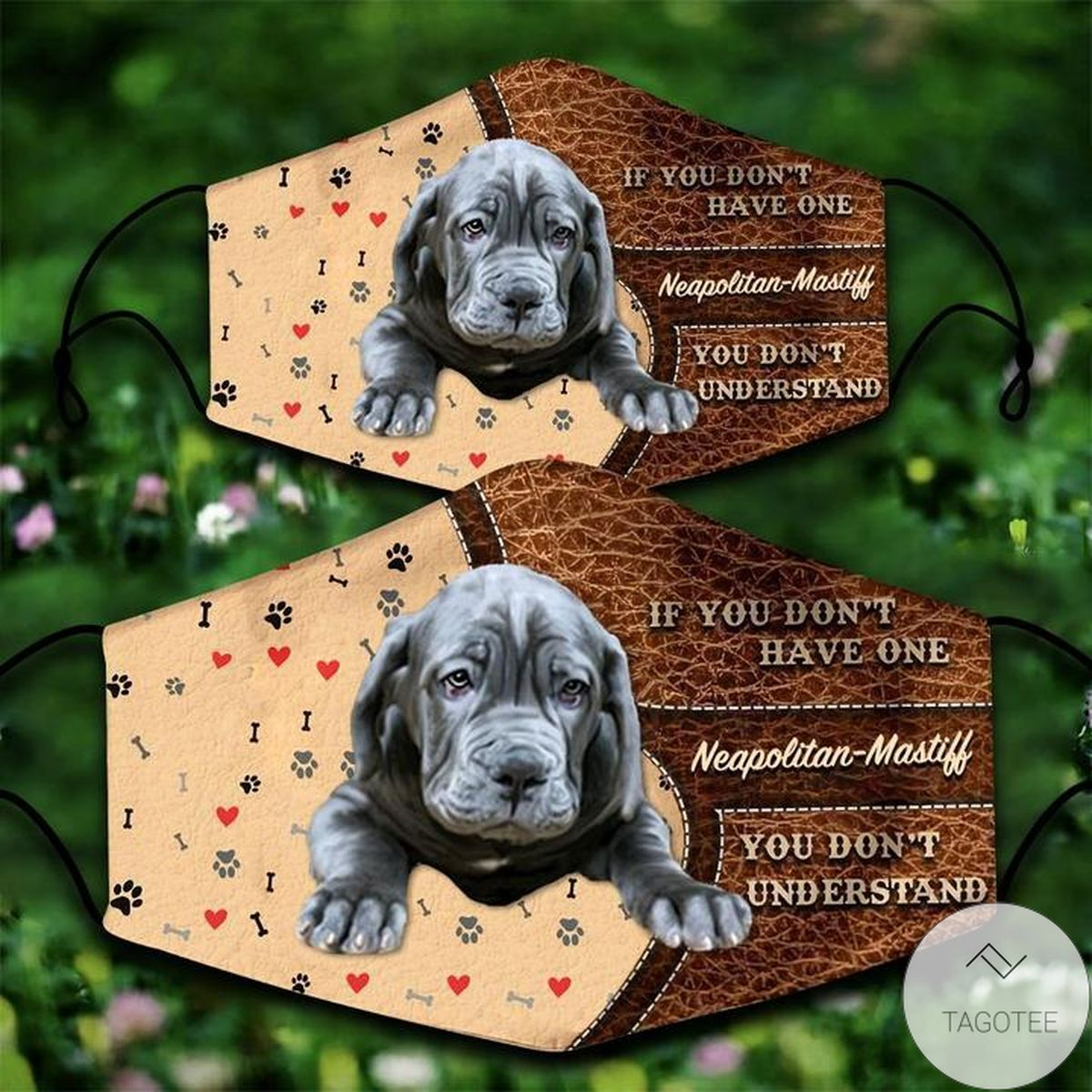 Neapolitan-Mastiff If You Don't Have One You Don't Understand Face Mask