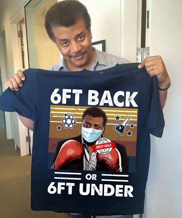 Neil deGrasse Tyson 6ft Back or 6ft under shirt