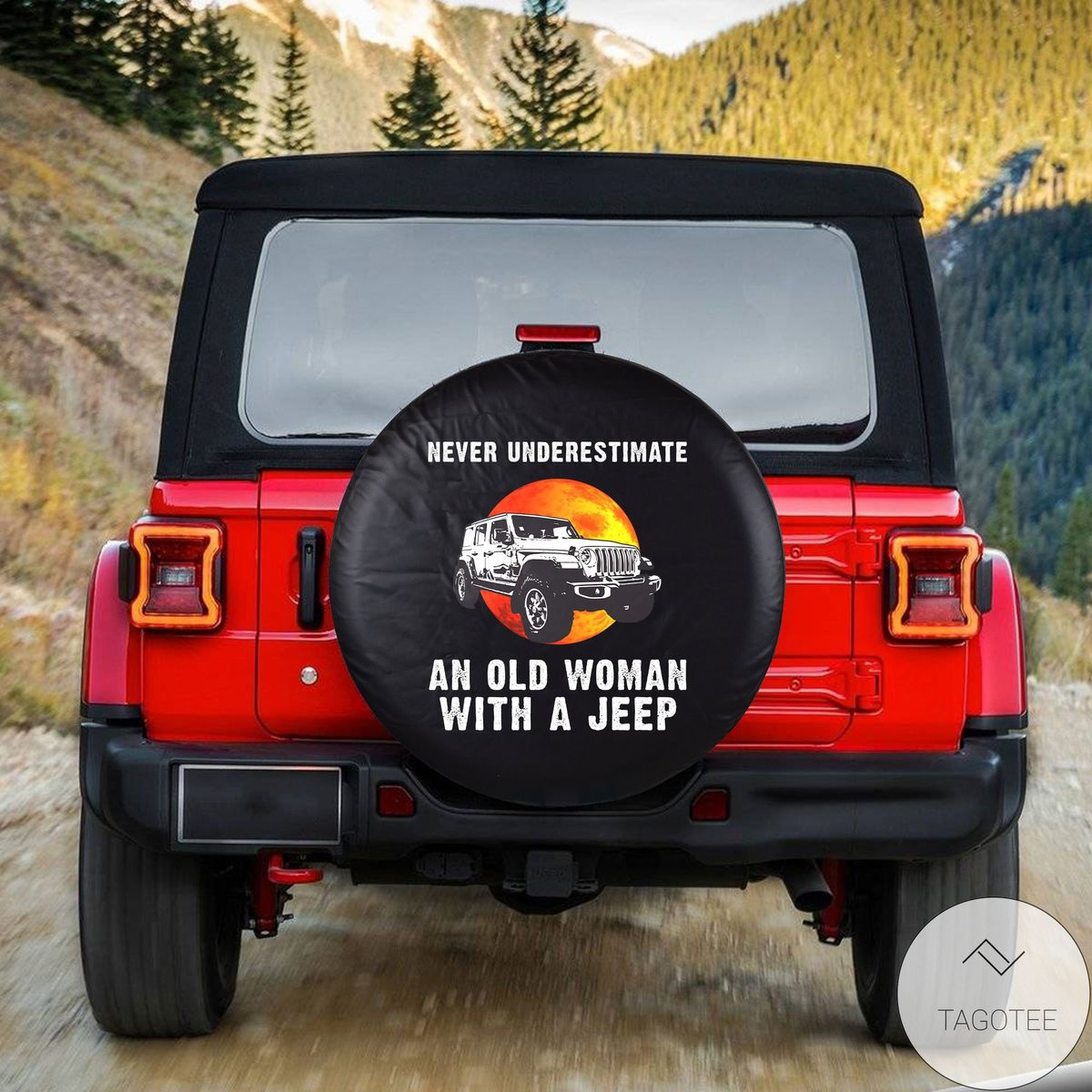 Never Underestimate An Old Woman With A Jeep Spare Tire Cover