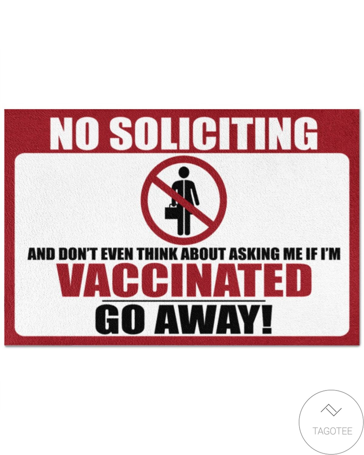 No Soliciting And Don't Even Think About Asking Me If I'm Vaccinated Go Away Doormat