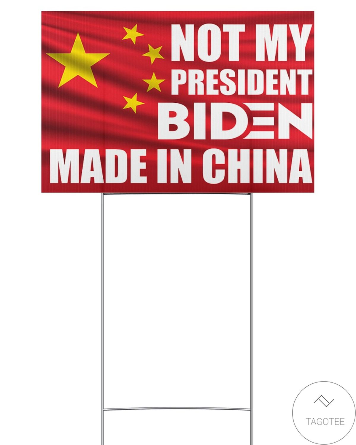 Not My President Biden Made In China Yard Signs