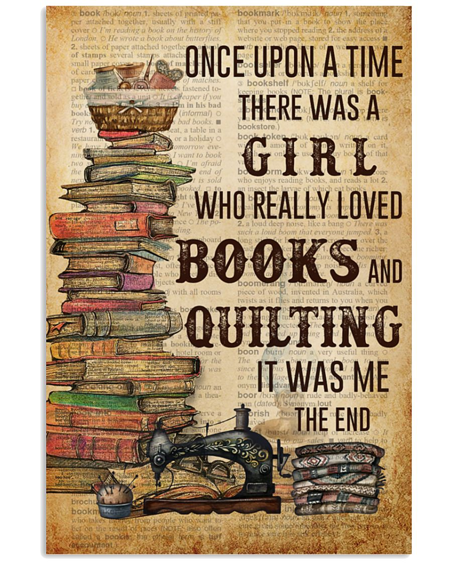 Once Upon A Time There Was A Girl Who Really Loved Books And Quilting It Was Me The End Poster