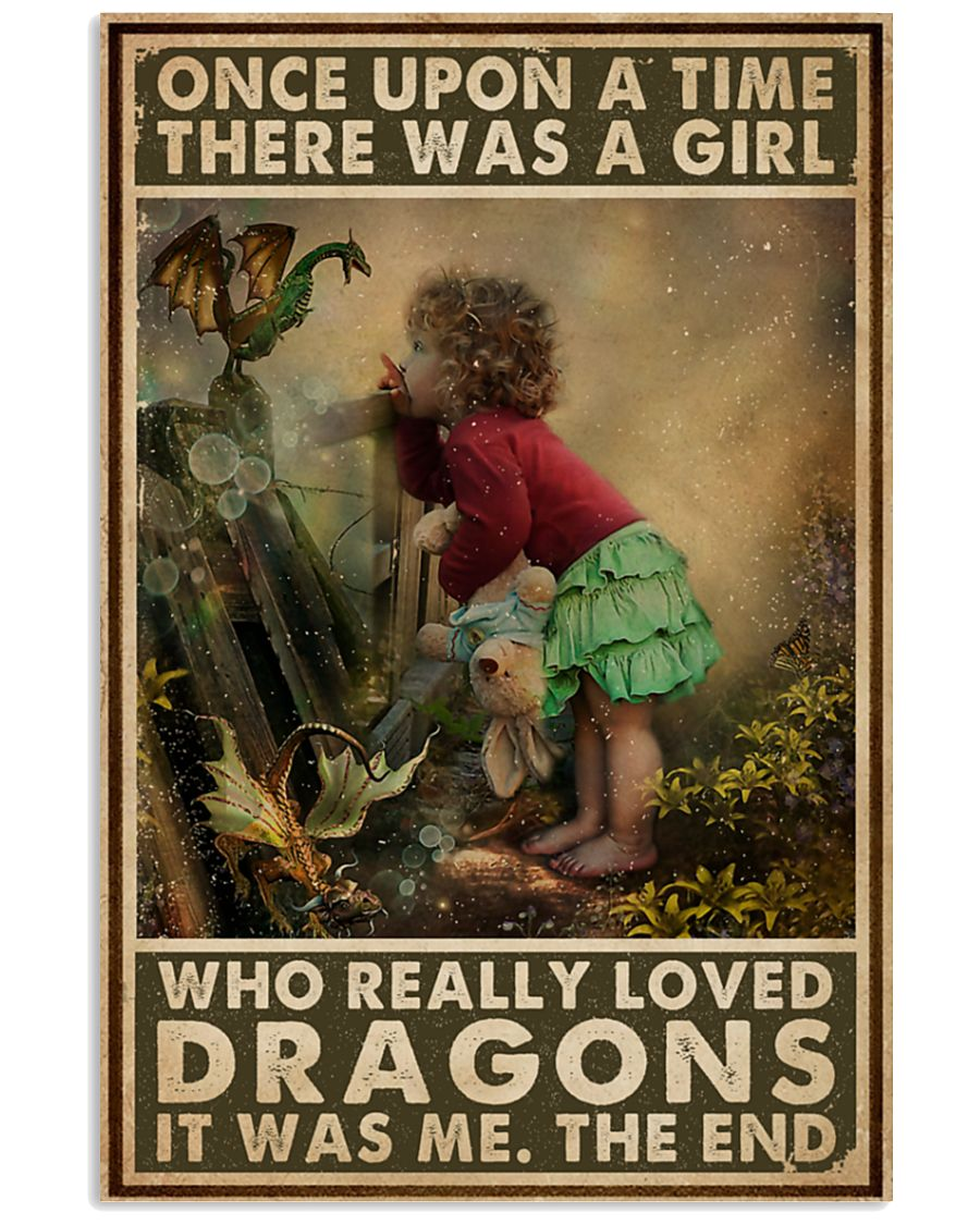 Once upon a time there was a girl who really loved Dragons It was me poster 1