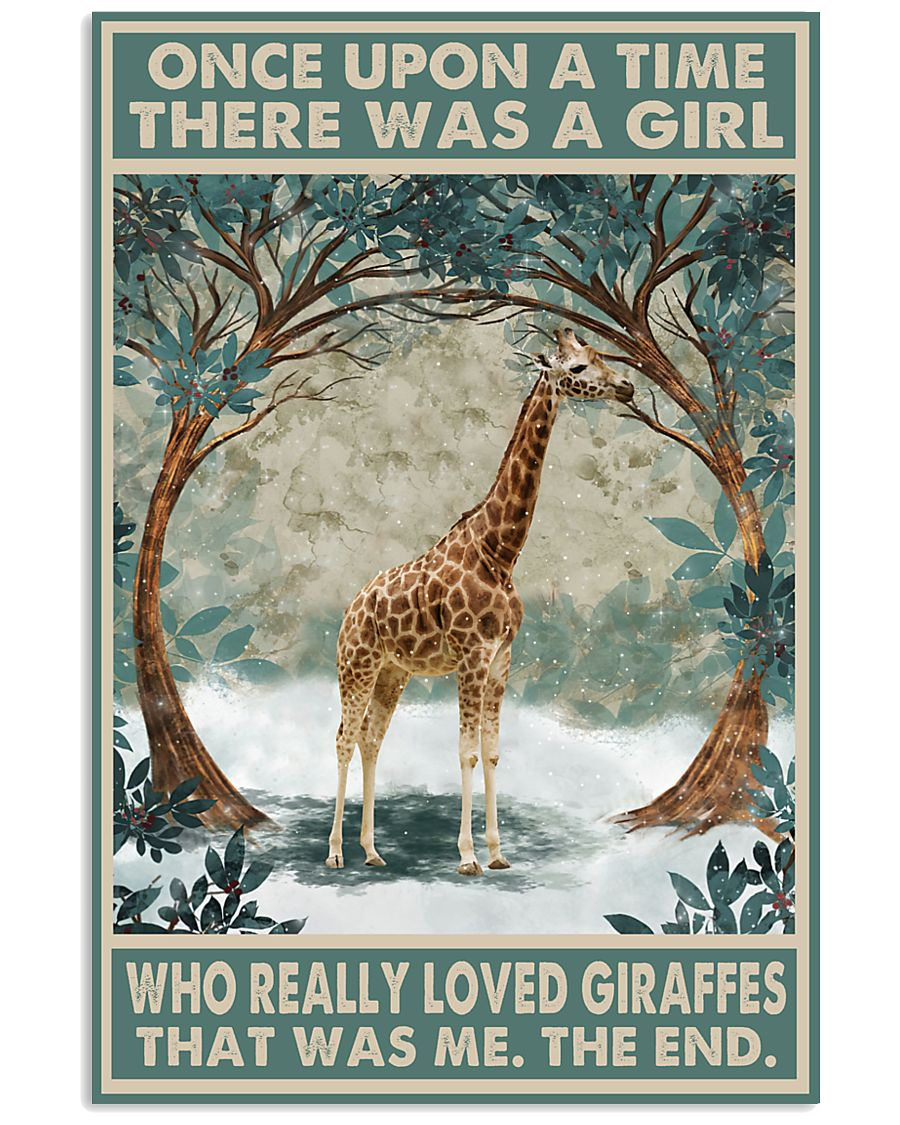 Once upon a time there was a girl who really loved Giraffes That was me poster