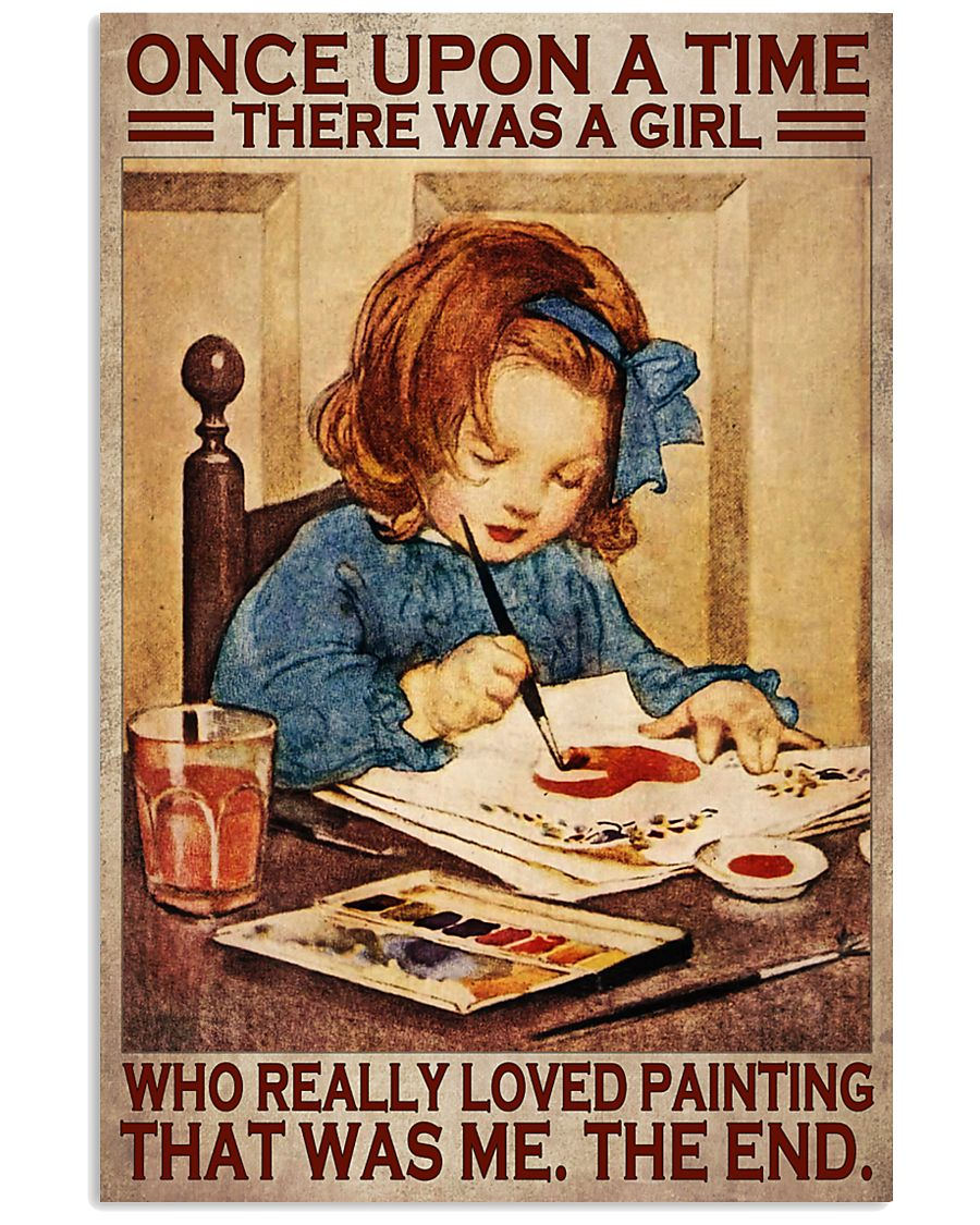 Once upon a time there was a girl who really loved painting poster 4