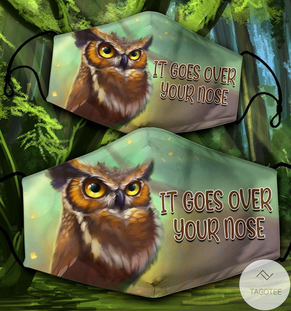 Owl It Goes Over your Nose Face Mask