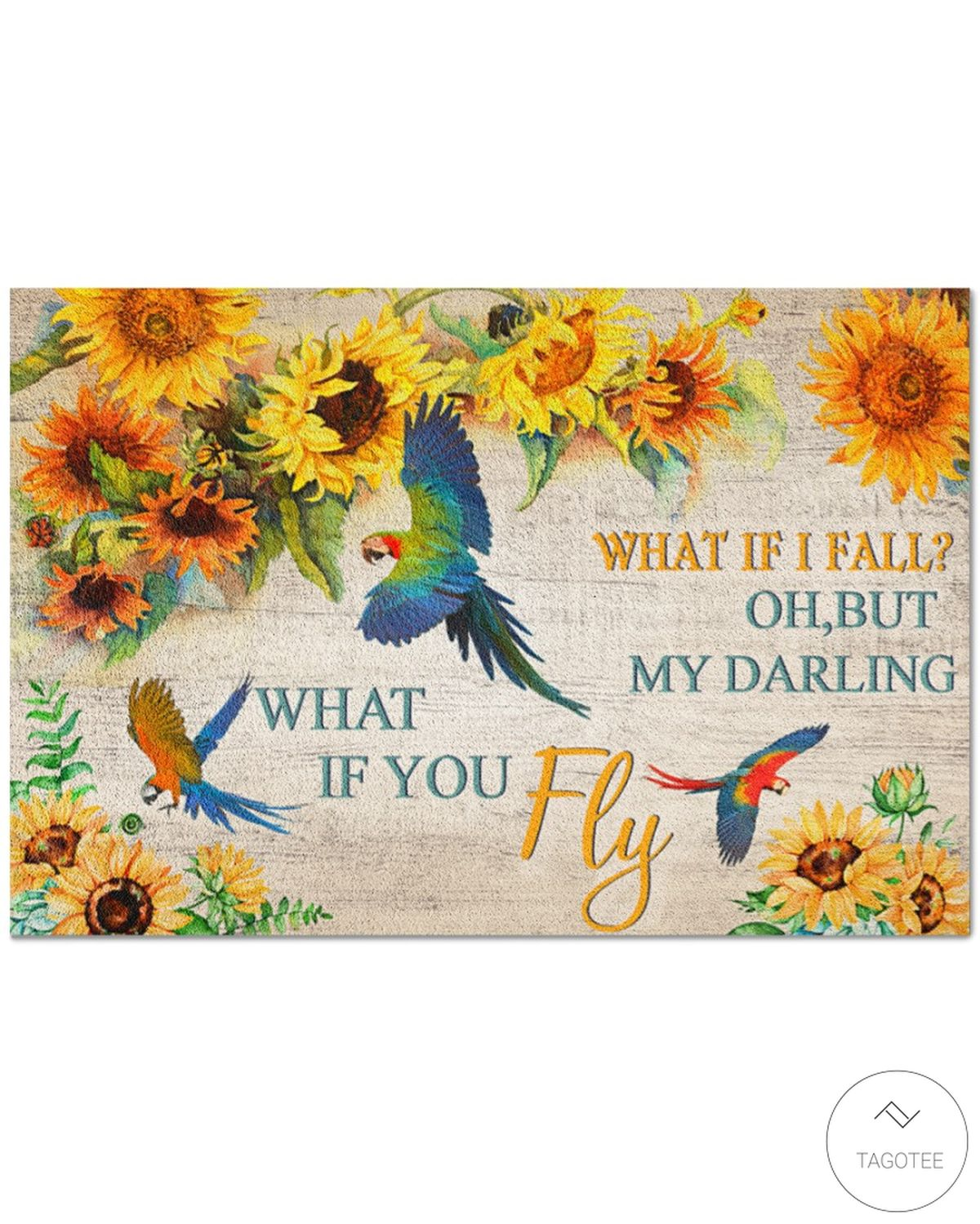 Parrot what if I fall oh but my darling what if you fly doormat