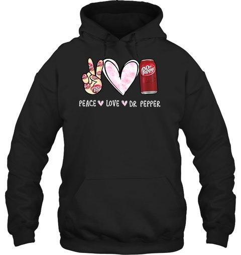 Peace Love Dr Pepper hoodie