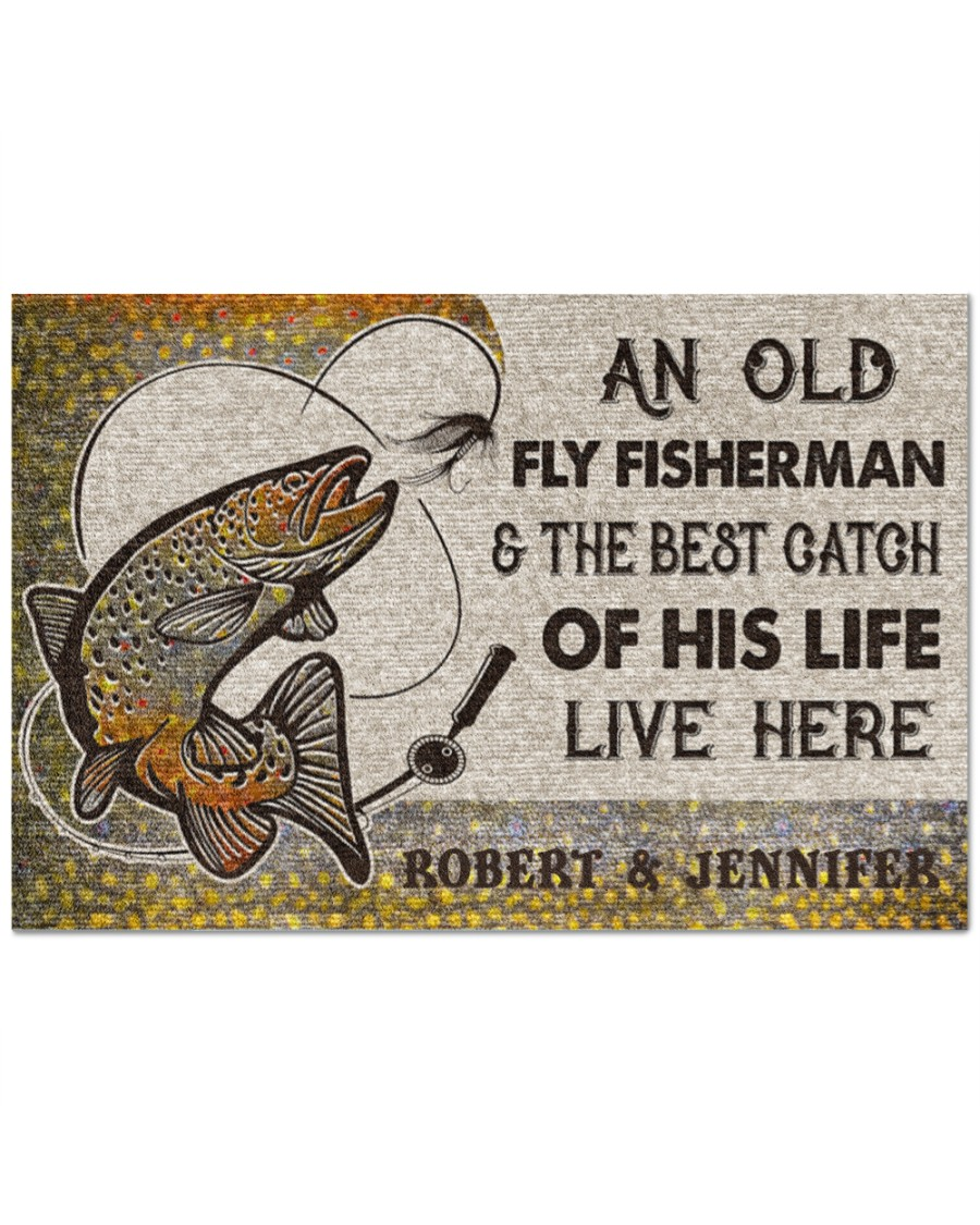 Personalized An old fly fisherman and the best catch of his life live here doormat
