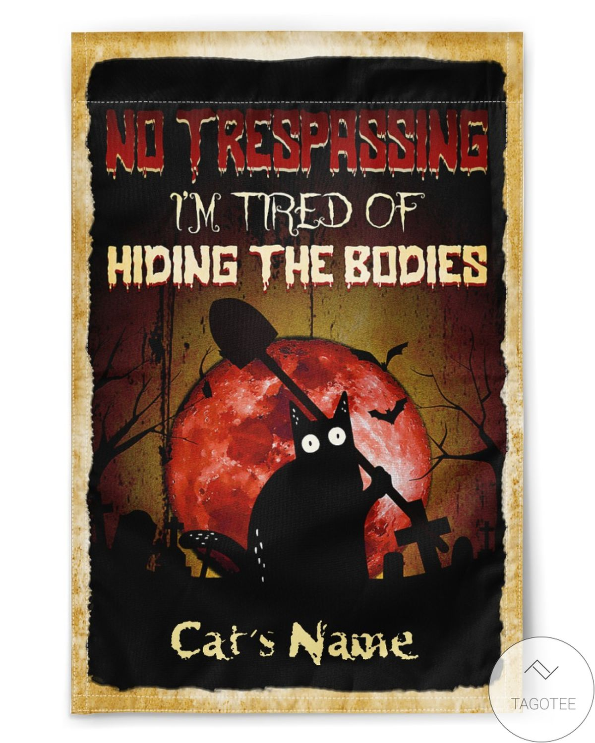 Personalized Cat Name No Trespassing I'm Tired Of Hiding Bodies Flag