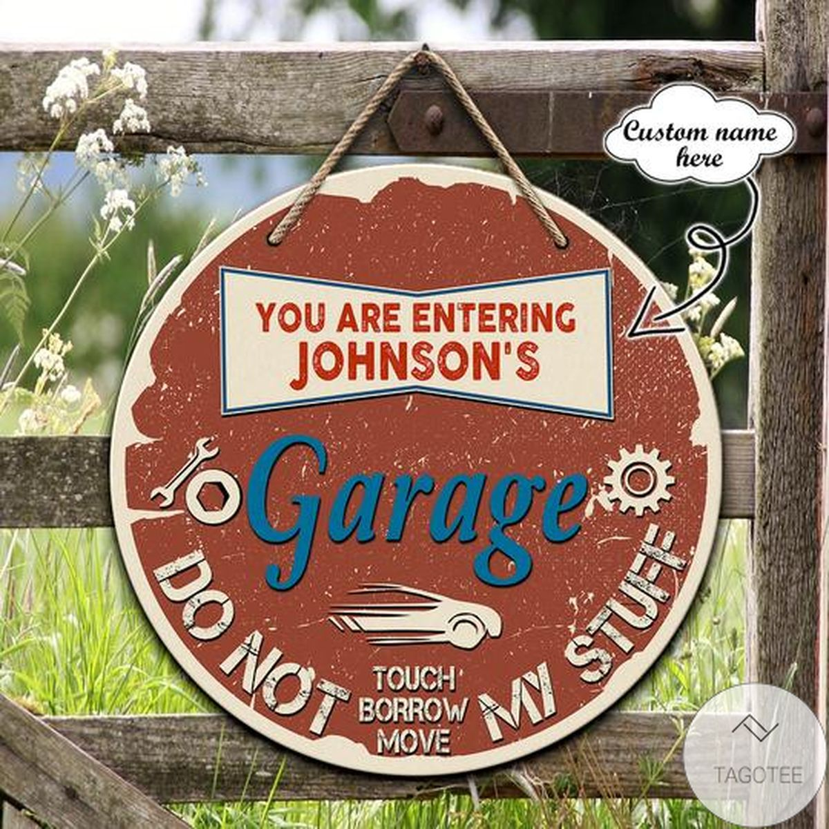 Personalized Garage Do Not Touch Borrow Move My Stuff Round Wooden Sign