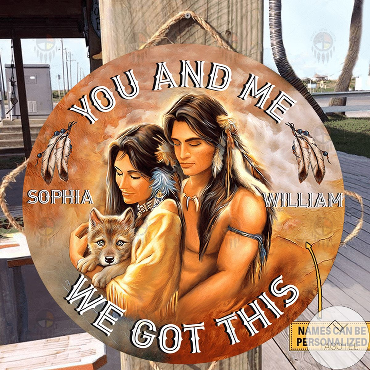 Personalized Native American Couple You And Me We Got This Round Wood Sign