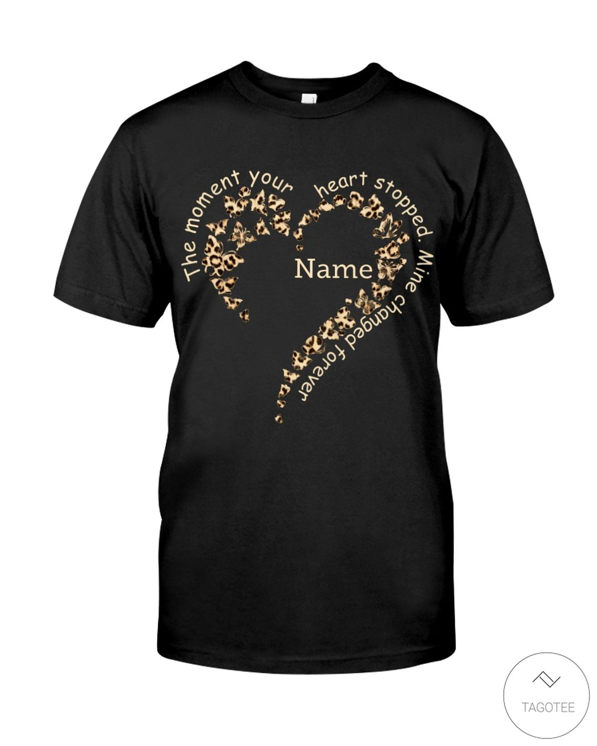 Personalized The moment your heart stopped Mine changed forever shirt