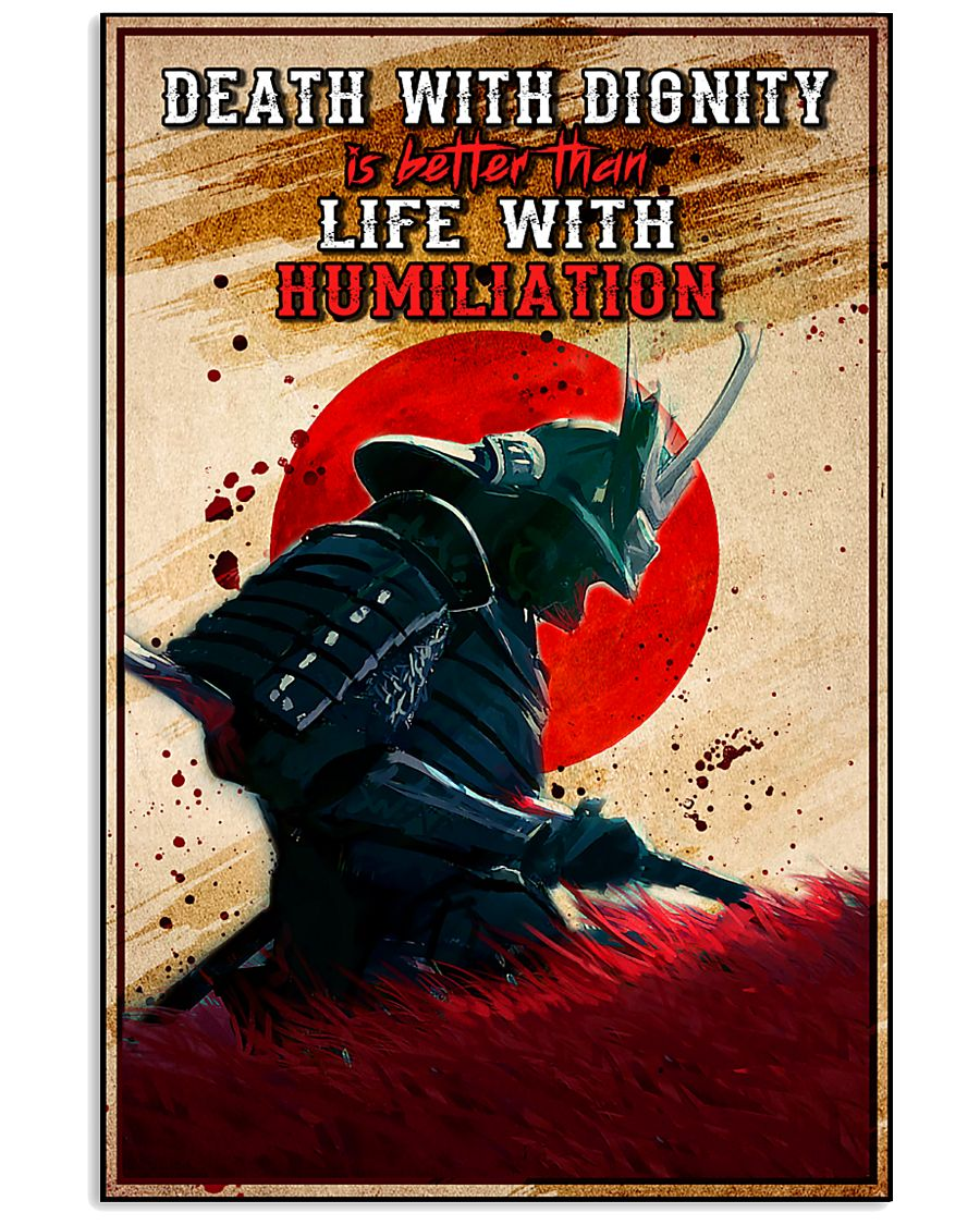Samurai Death With Dignity Is Better Than A Life Of Humiliation Poster 1