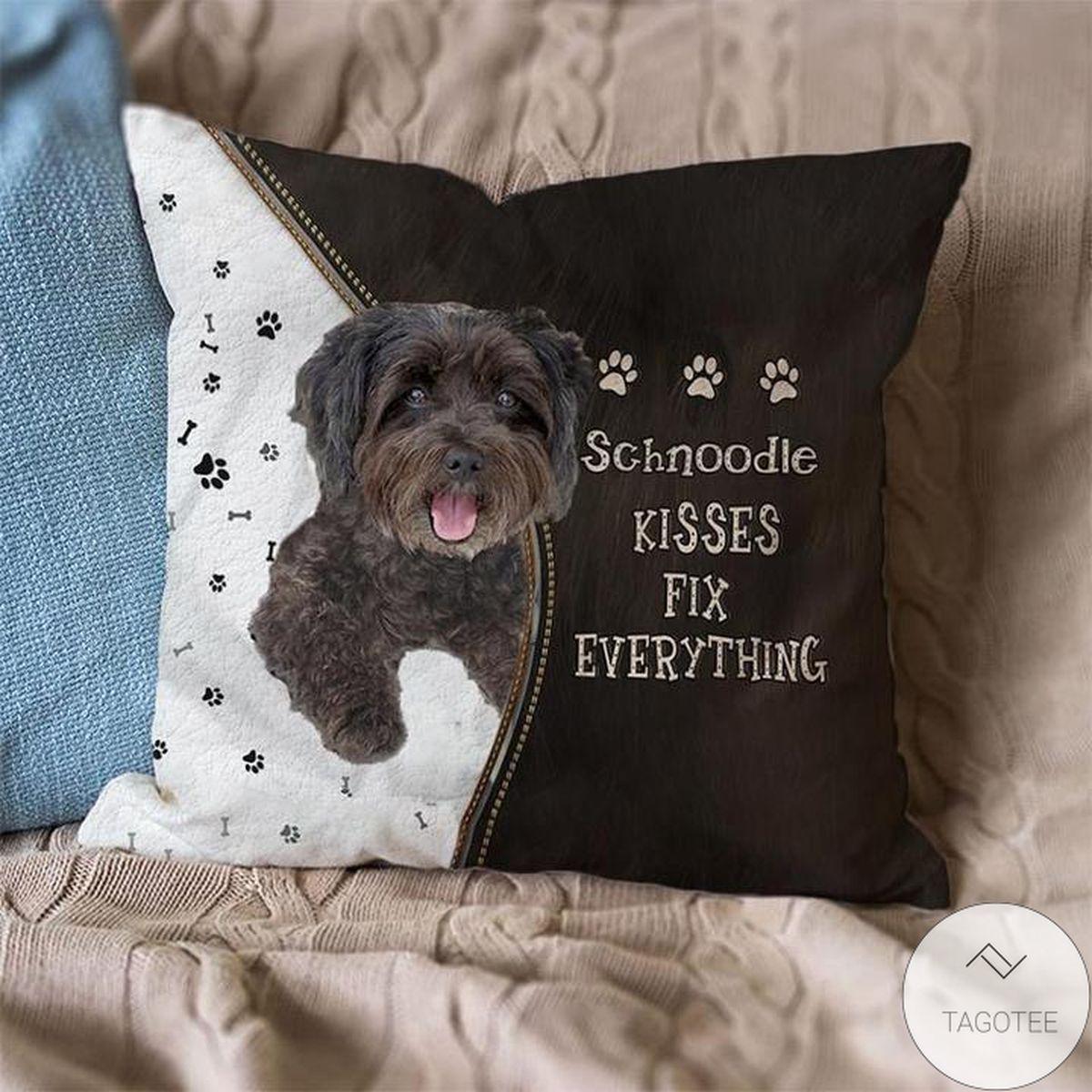 Gorgeous Schnoodle Kisses Fix Everything Pillowcase