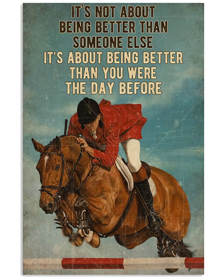 Show Jumping It's Not About Being Better Than Someone Else It's About Being Better Than You Were The Day Before Poster