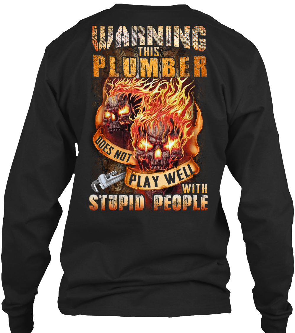 Skull Warning This Plumber does not play well with stupid people sweatshirt