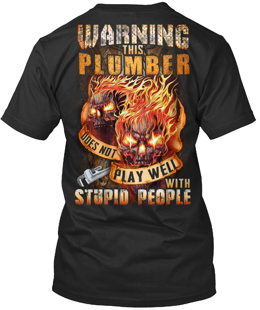 Skull Warning This Plumber does not play well with stupid people v-neck