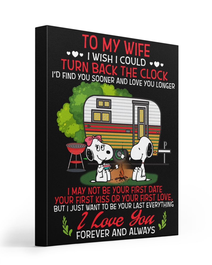 Snoopy To my wife I wish I could turn back the clock I'd find you sooner and love you longer gallery wrapped canvas