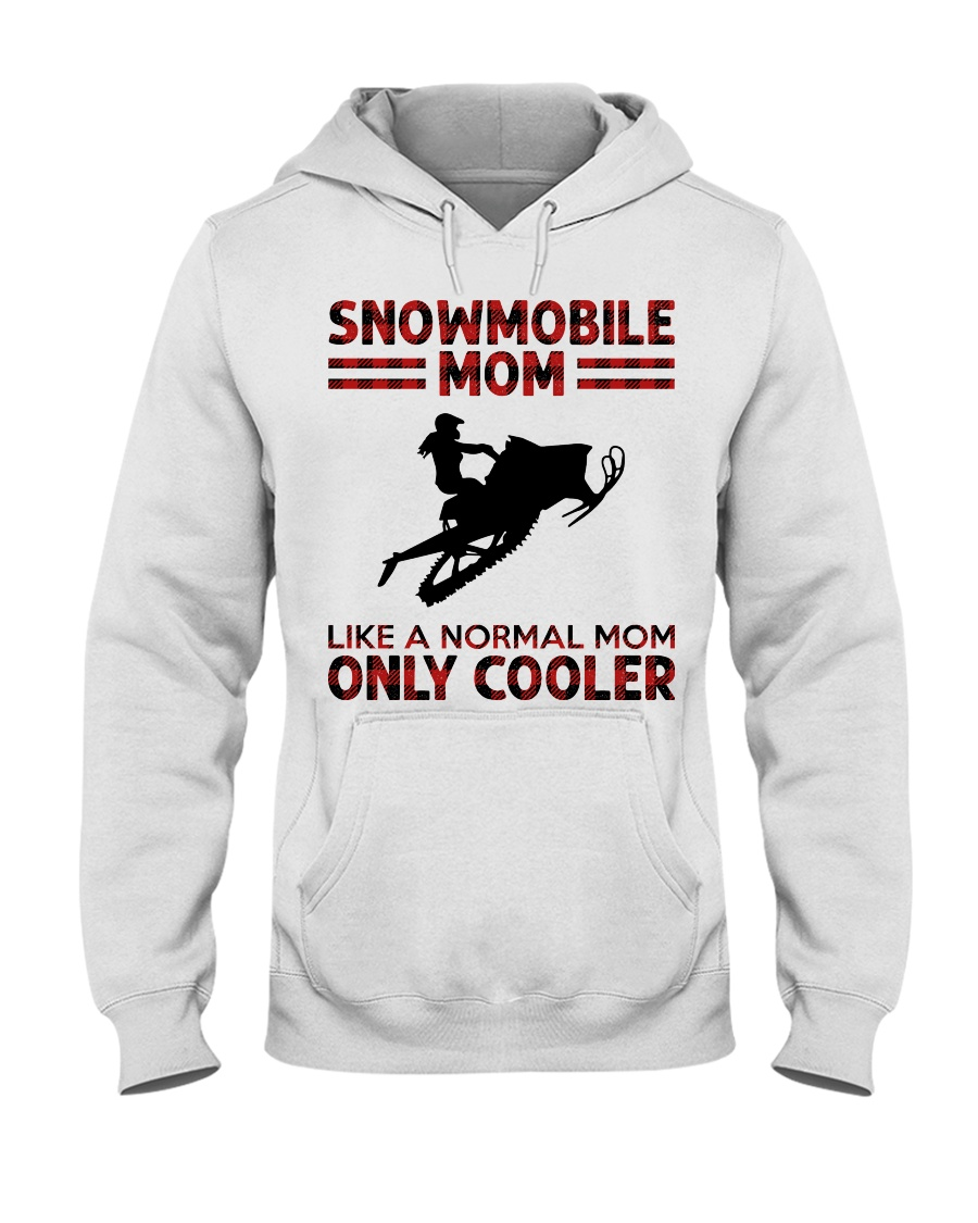 Snowmobile mom Like a normal mom only cooler hoodie