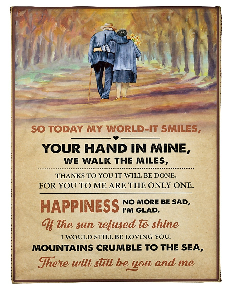 So today my world it smiles your hand in mine we walk the miles fleece blanket1