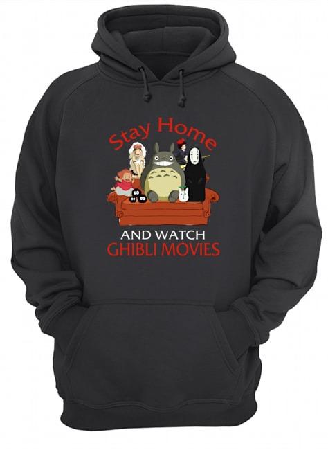Stay home and watch Ghibli Movies hoodie
