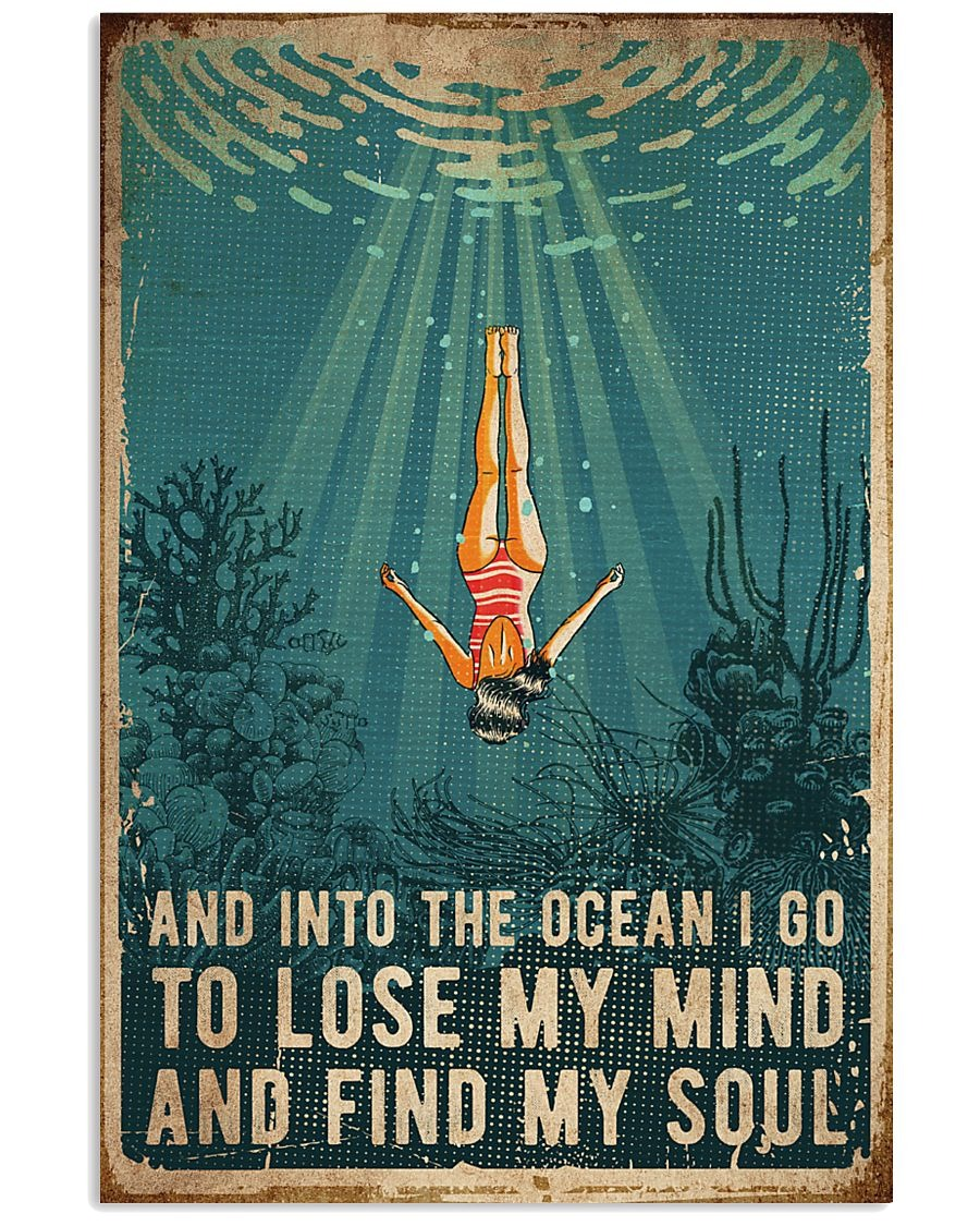 Swimming And into the ocean I go to lose my mind and find my soul poster