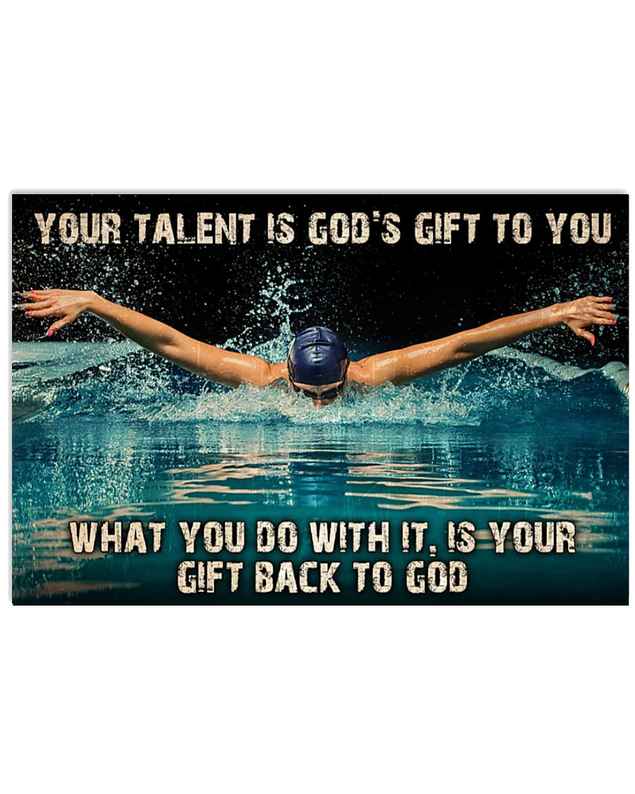 Swimming Your Talent Is God's Gift To You What You Do With It Is Your Gift Back To God Poster 1