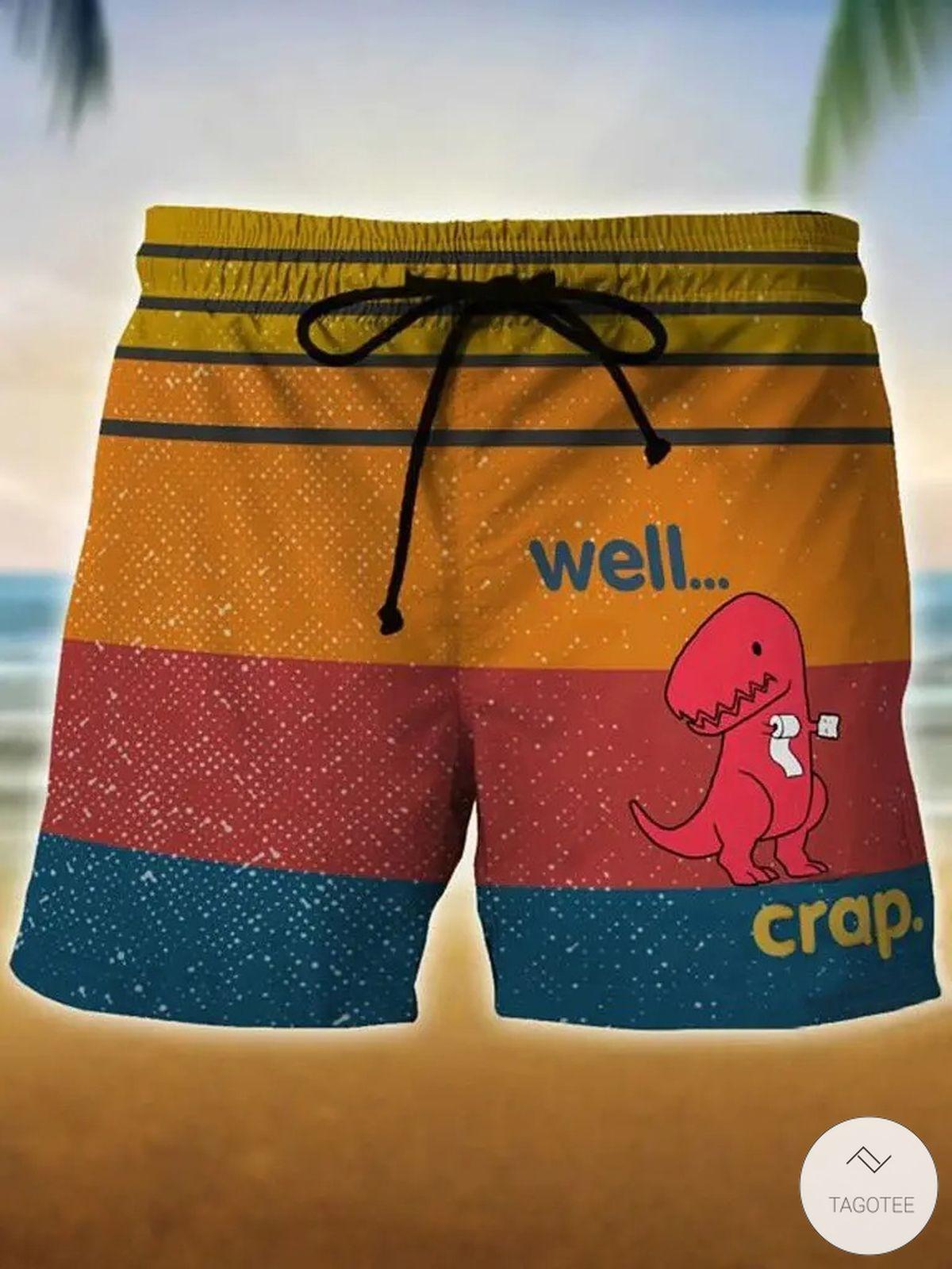 T-rex Well Crap Swim Trunks Beach Shorts
