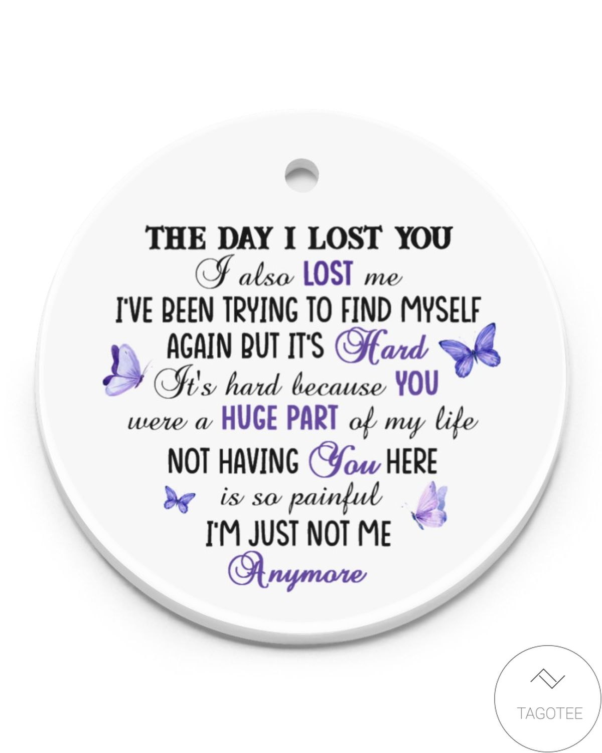 The Day I Lost You I Also Lost Me I've Been Trying To Find Myself Again But It's Hard Ornament