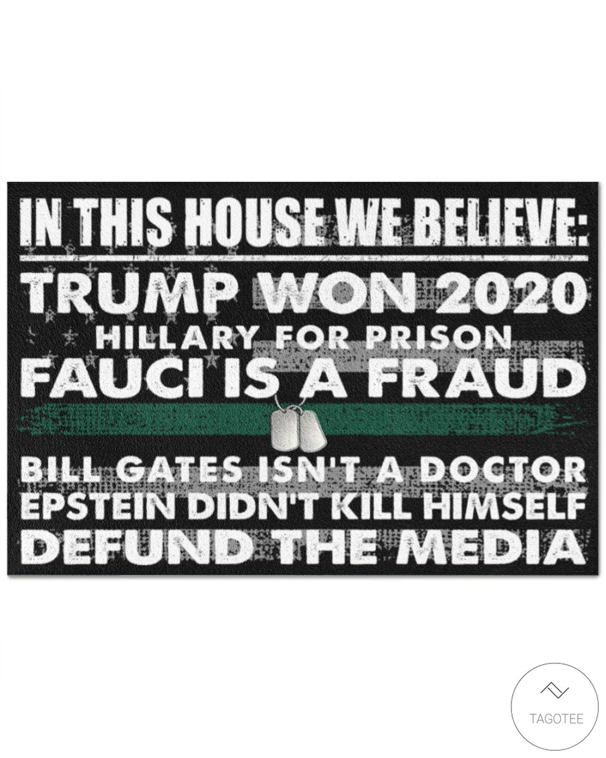The Thin Green Line In This House We Believe Trump Won 2020 Hillary For Prison Fauci Is A Fraud Doormat