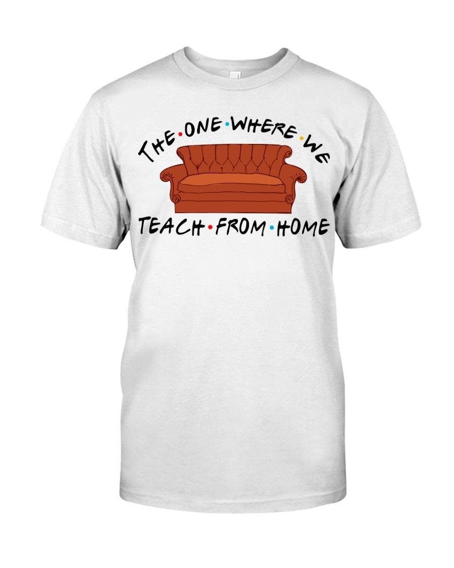 The one where we teach from home Friend shirt