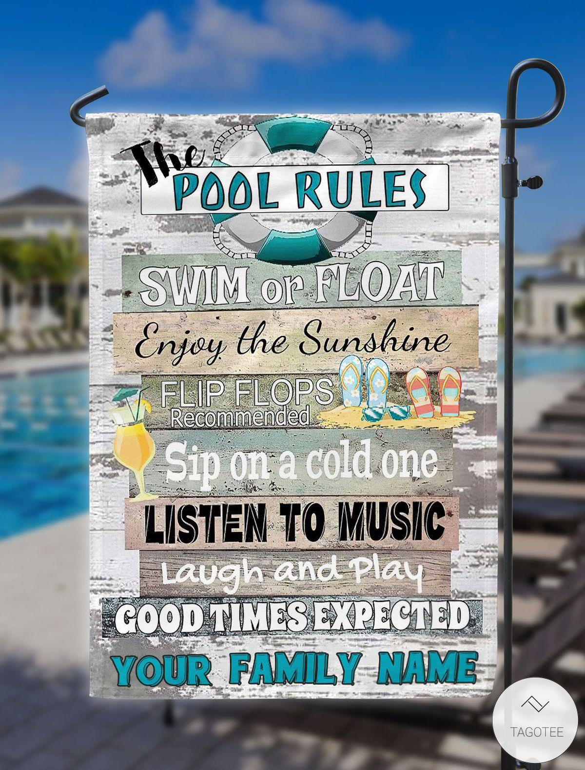 The pool rules swim or float enjoy the sunshine flag