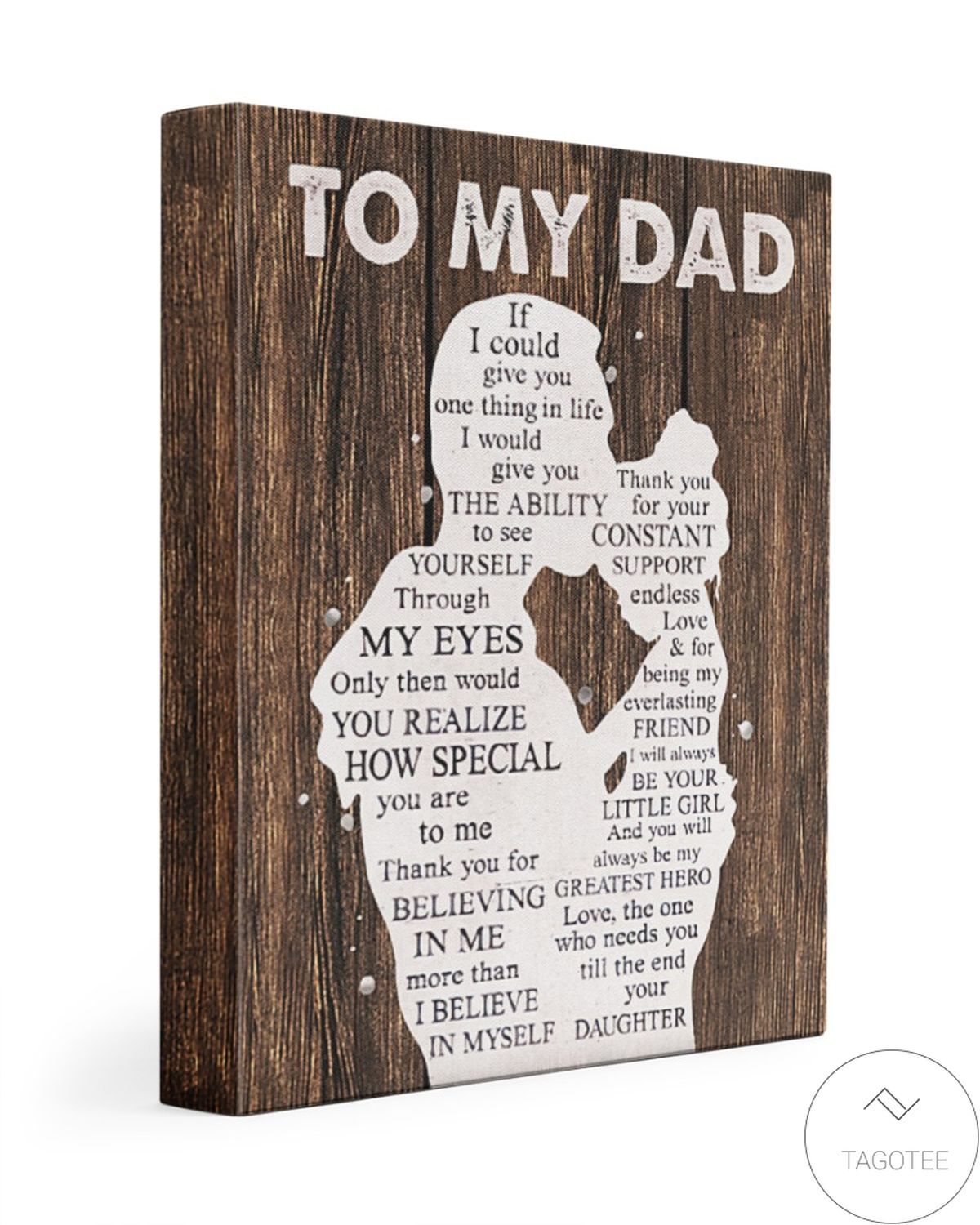 To My Dad The One Needs You Till The End Your Daughter Canvas