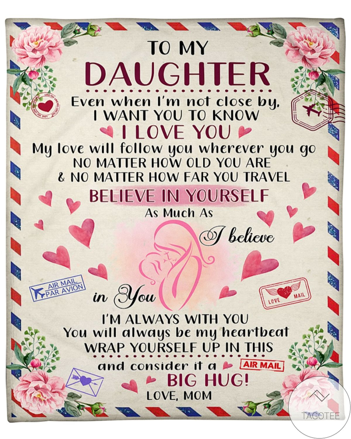 To My Daughter Believe In Yourself As Much As I Believe Air Mail Blanket