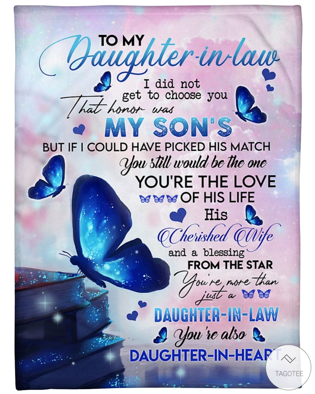 To My Daughter In Law I Did Not Get To Choose You That Honor Was My Son's Fleece Blanket