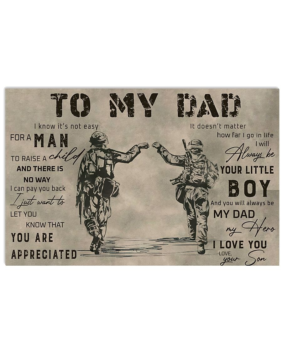 To my Dad It's not easy for a man to raise a child And there is no way I can pay you back You are appreciated Veteran poster