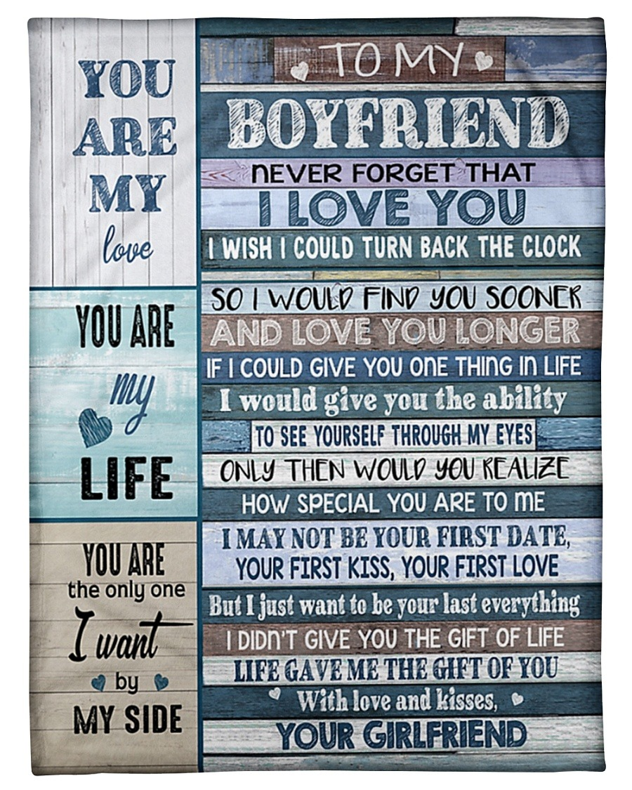 To my boyfriend never forget that I love you I wish I could turn back the clock so I find you sooner fleece blanket