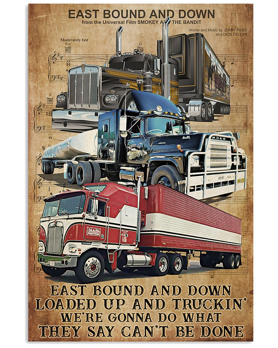Trucker East bound and down Loaded up and trucking We're gonna do what they say can't be done poster