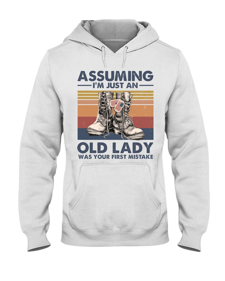Veteran Assuming I'm Just An Old Lady Was your first mistake hoodie