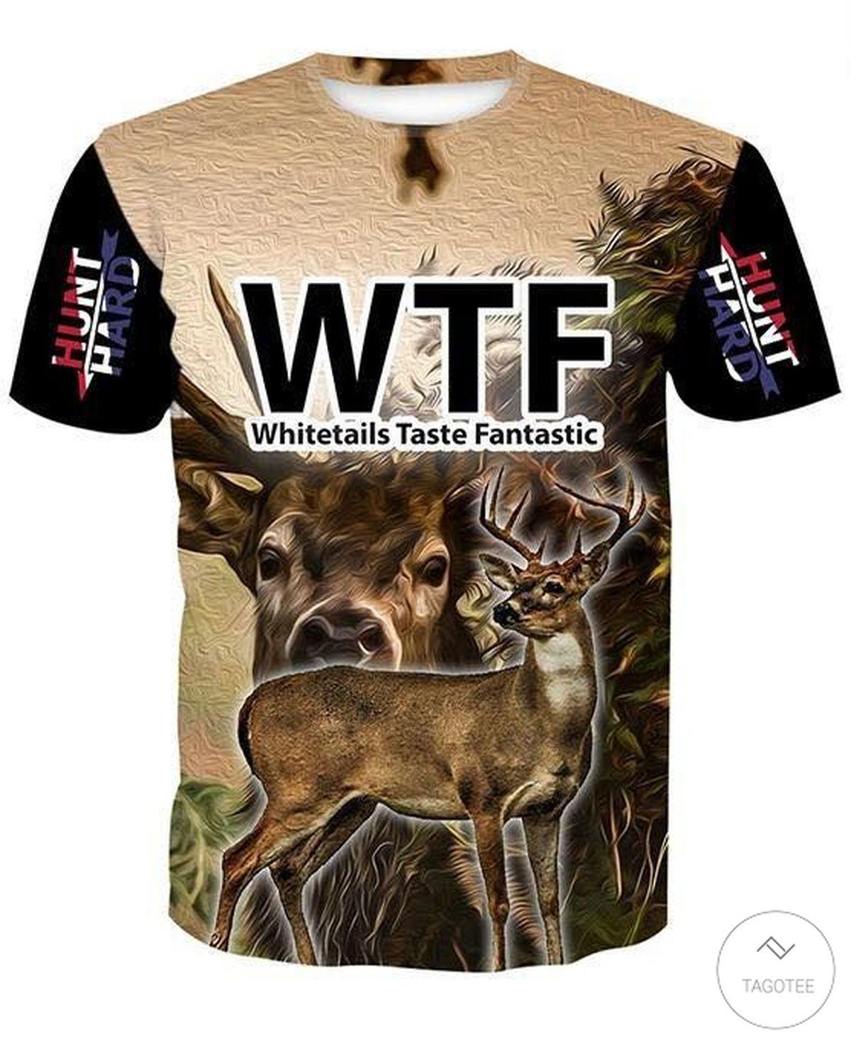 WTF Whitetails Taste Fantastic 3D T-shirt