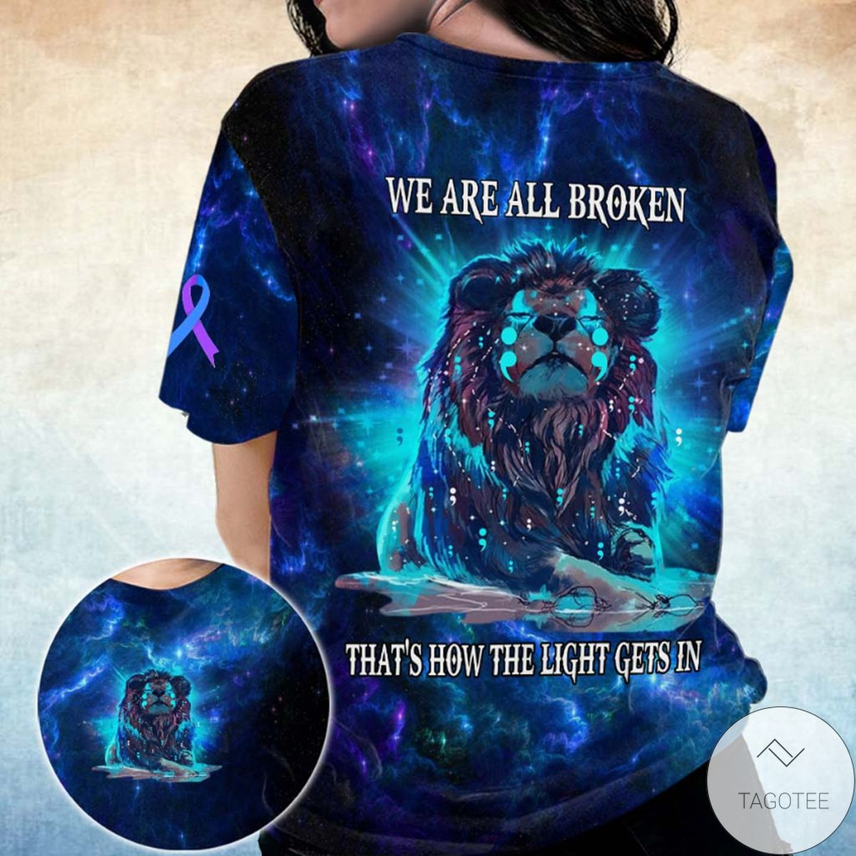 We Are All Broken That's How The Light Gets In Lion Suicide Prevention Shirt
