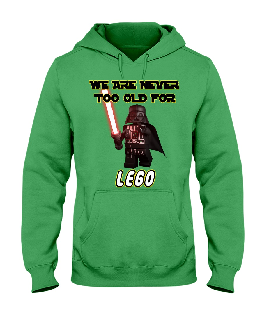 We are never too old for Lego hoodie