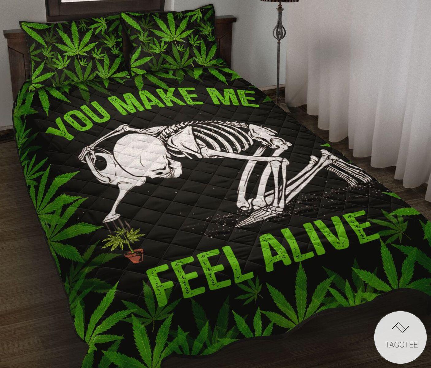 Weed You Make Me Feel Alive Quilt Bedding Set