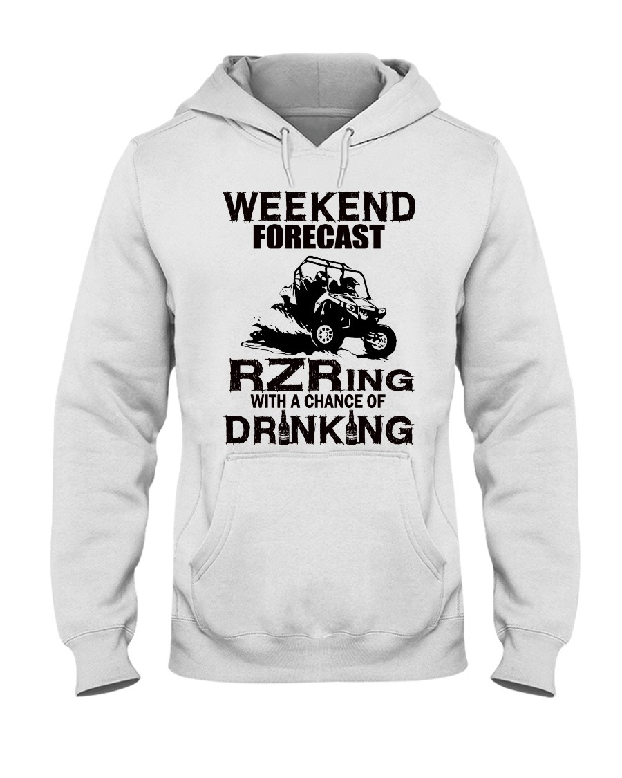 Weekend forecast Rzring with a chance of drinking hoodie