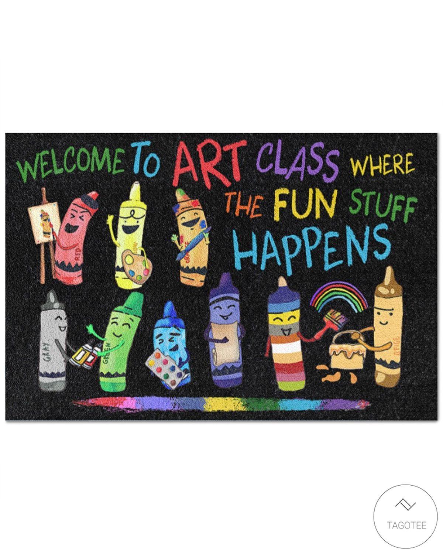 Welcome to art class where the fun stuff happens doormat