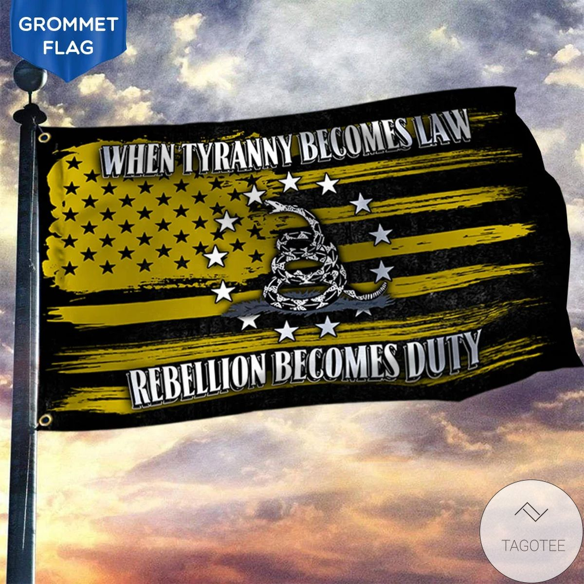 When Tyranny Becomes Law Rebellion Becomes Duty Flag