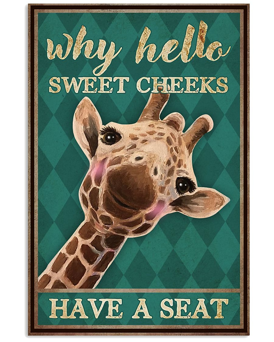 Why hello sweet cheeks have a seat Giraffe poster