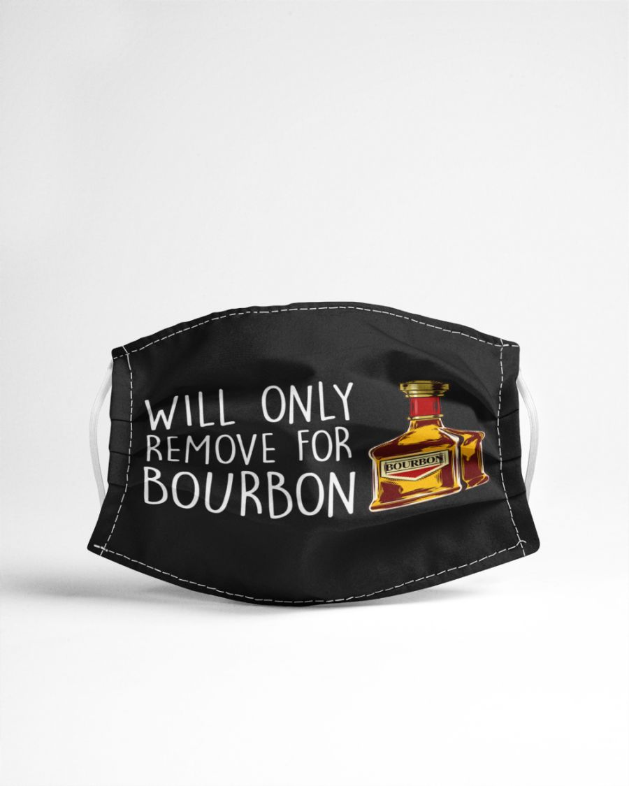 Will Only Remove For Bourbon face mask 4
